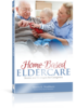 Home-Based Eldercare: Stories and Strategies for Caregivers (Marcia Washburn) Softcover